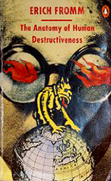 an analysis of the anatomy of human destructiveness by erich fromm Fromm's response, in both the sane society and in the anatomy of human destructiveness, argues an analysis of his personality and influence (1959).